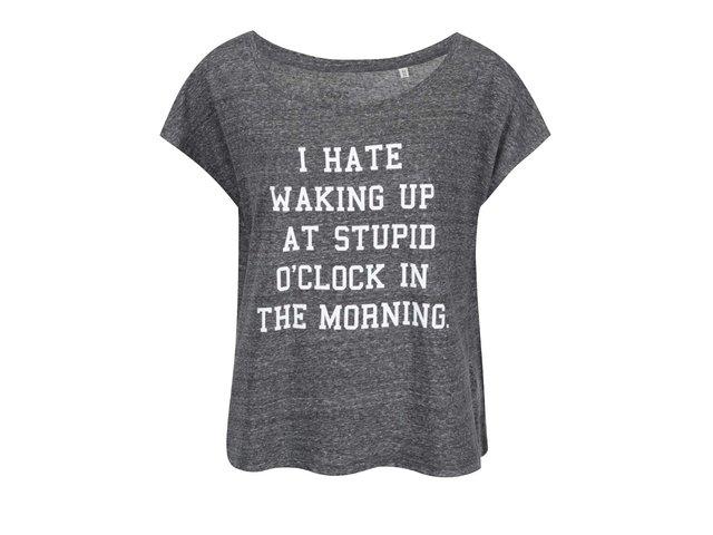 Šedé dámské tričko ZOOT Originál I Hate Waking Up