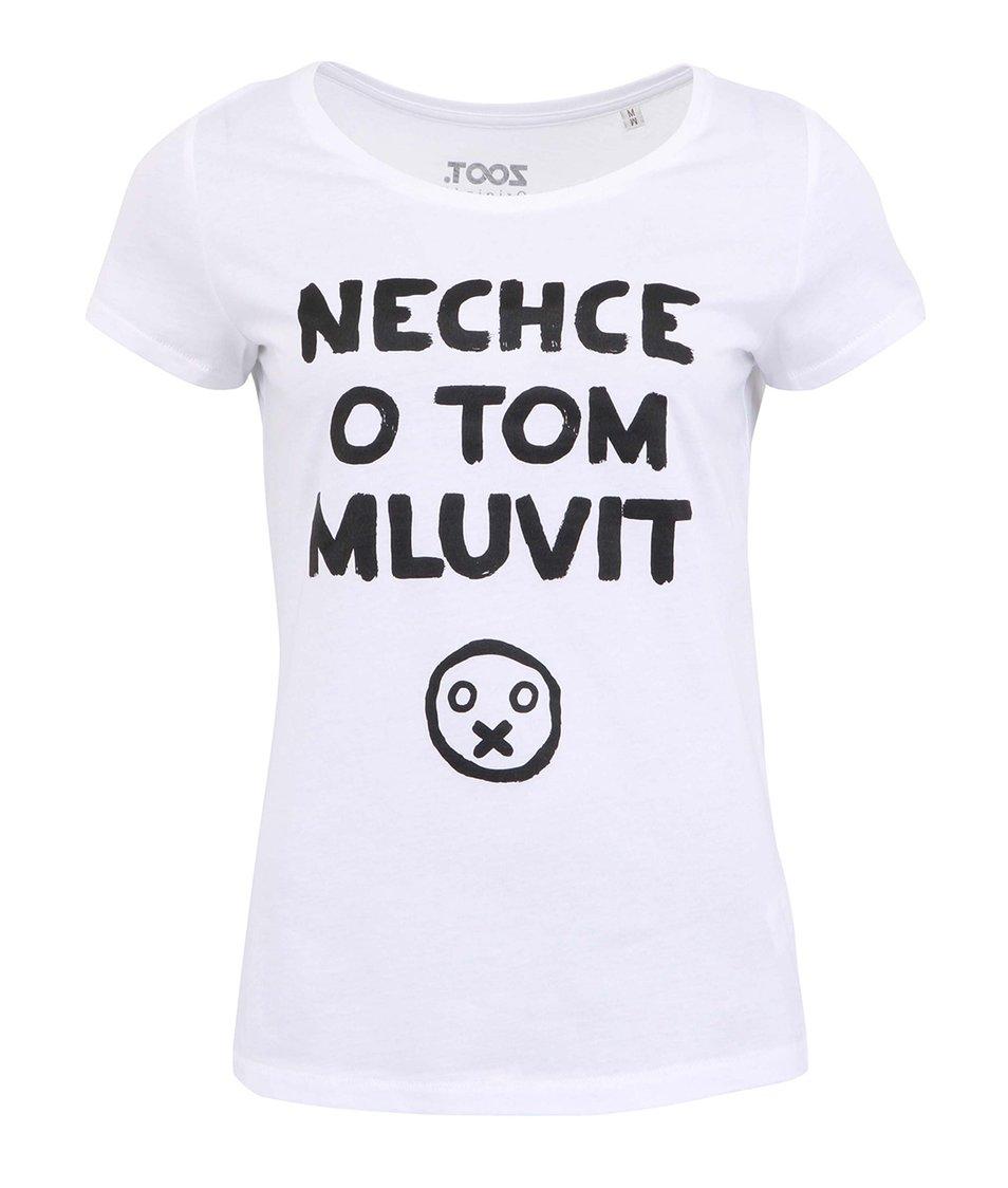 Bílé dámské tričko ZOOT Originál Nechce o tom mluvit