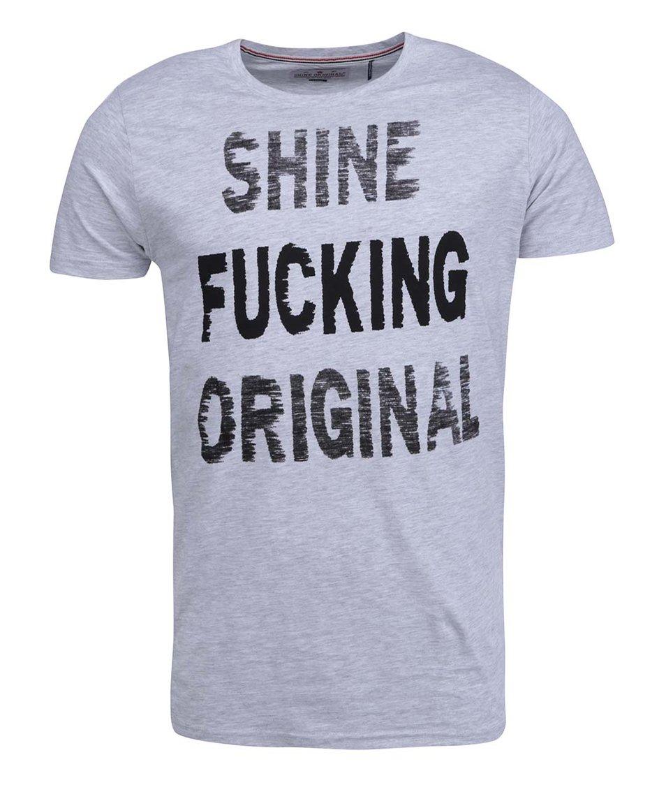 Světle šedé triko s černým nápisem Shine Original Fucking