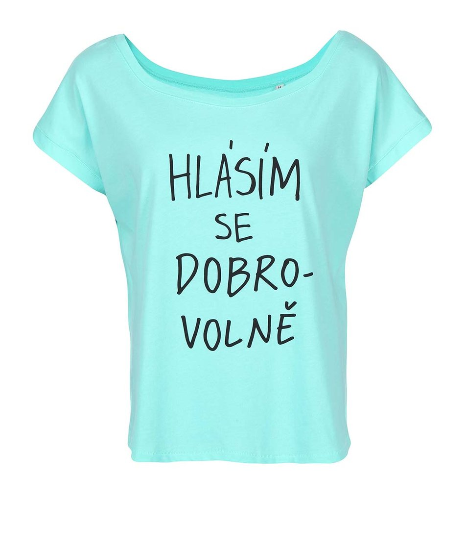 Mentolové dámské triko ZOOT Originál Hlásím se dobrovolně