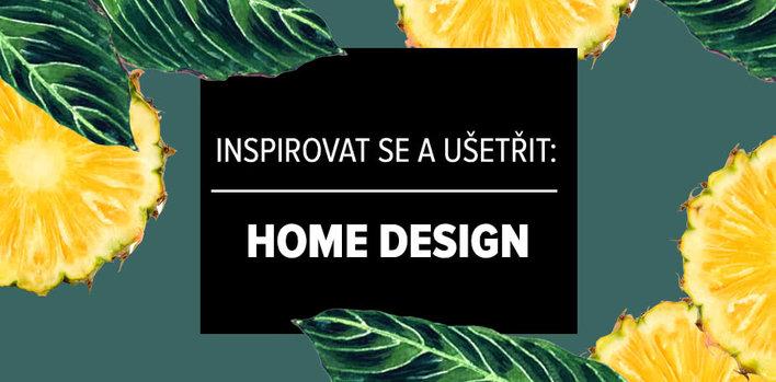 Inspirovat se a ušetřit: Home design