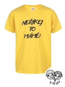 Žlté detské tričko ZOOT Kids Neříkej to mámě