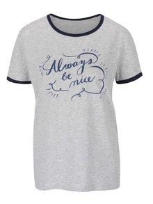 Sivé dámske tričko ZOOT Originál Always be nice