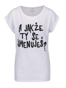 Bílé dámské tričko ZOOT Originál A jakže ty se jmenuješ?