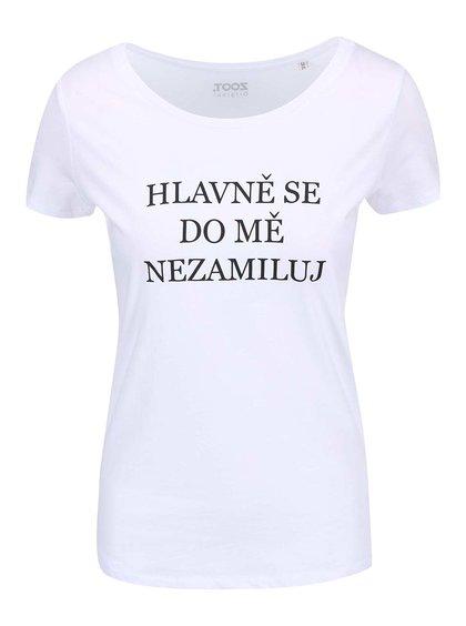 Bílé dámské tričko ZOOT Originál Hlavně se do mě nezamiluj