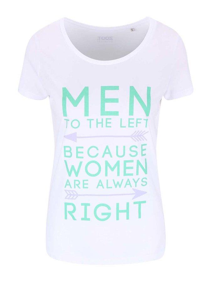 Bílé dámské tričko ZOOT Originál Women Are Always Right