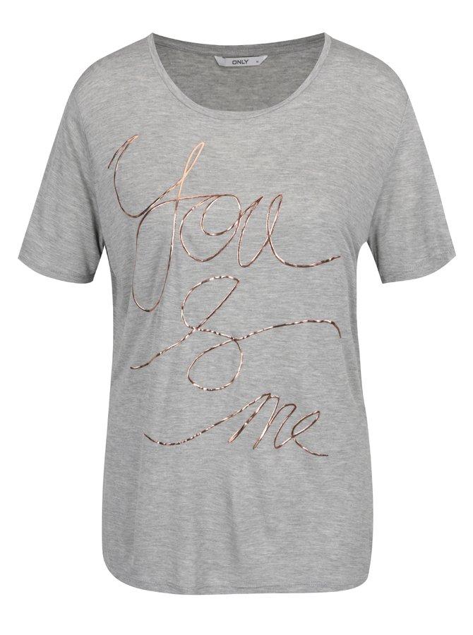 Šedé tričko s potiskem v růžovozlaté barvě ONLY You And Me