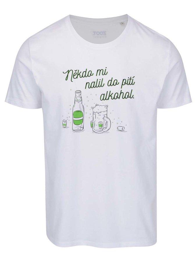 Bílé pánské triko ZOOT Originál Někdo mi nalil do pití alkohol