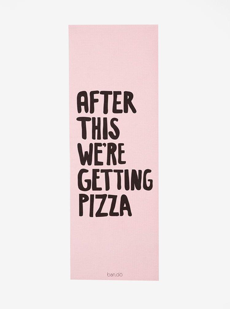 Růžová podložka na cvičení s potiskem ban.do After this we're getting pizza