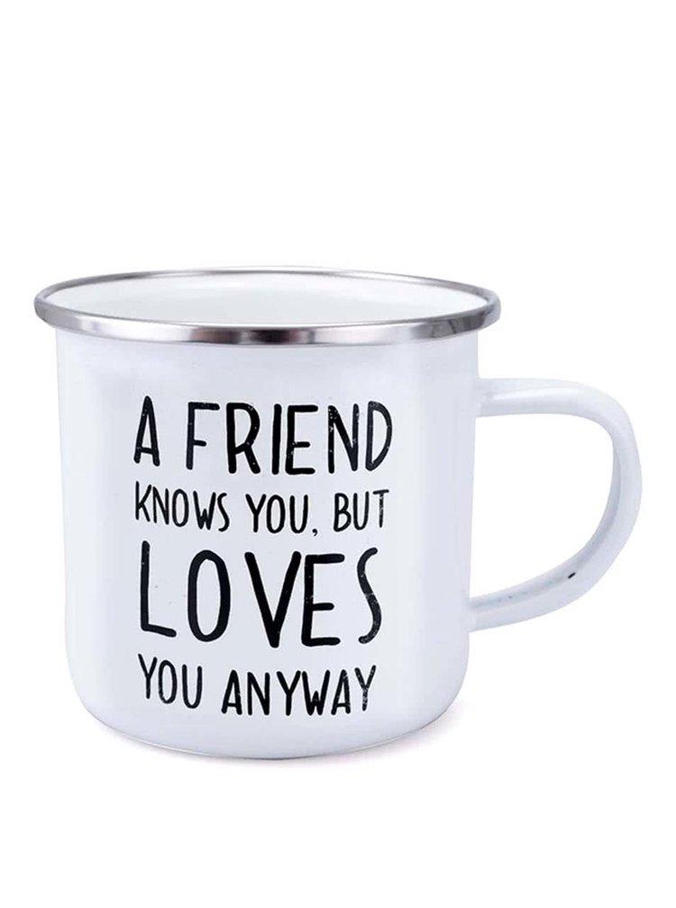 Cană albă de tablă Sass & Belle A Friend Knows You