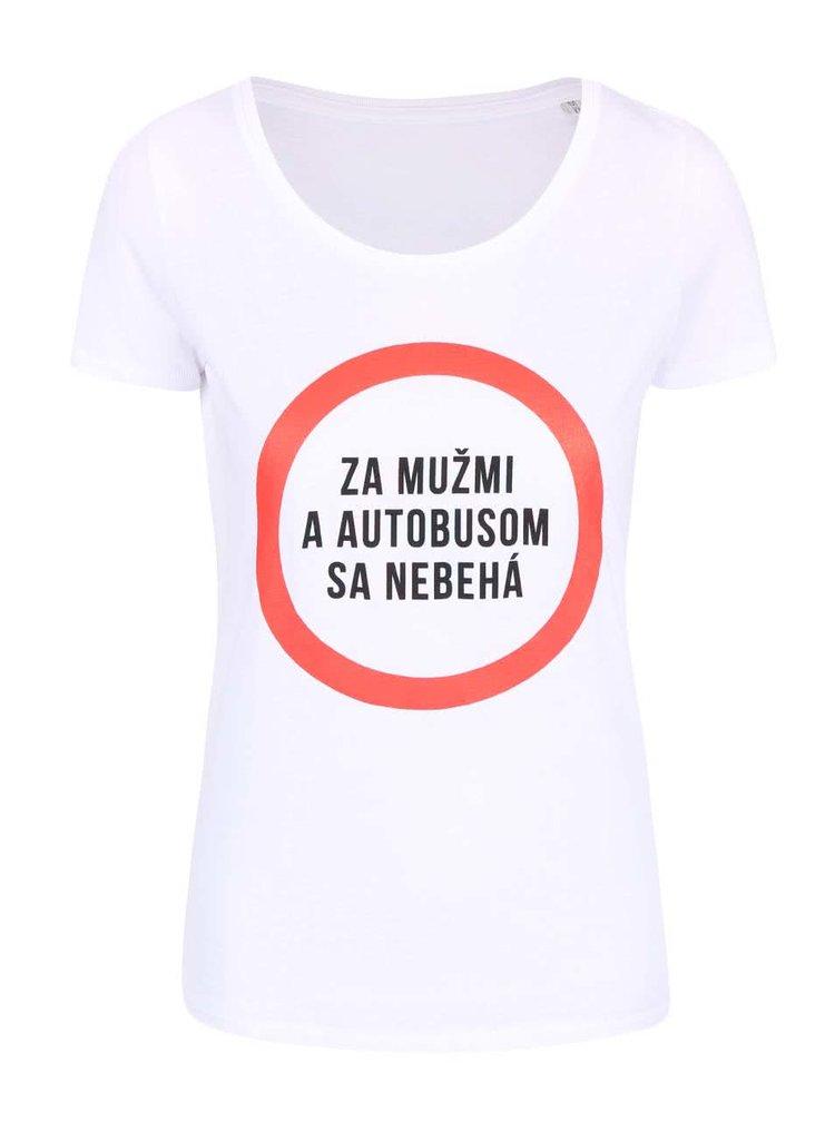 Bílé dámské tričko ZOOT Originál Za mužmi a autobusom sa nebehá