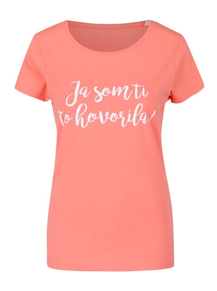 Růžové dámské tričko s potiskem ZOOT Originál Ja som ti to hovorila