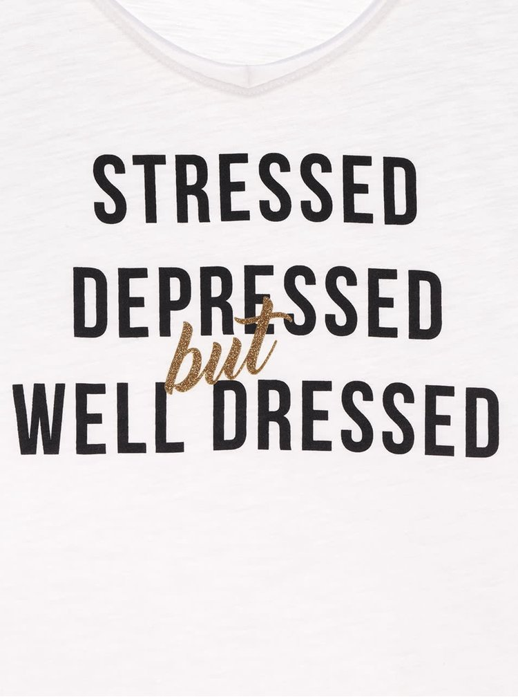 Bílé dámské tričko s potiskem ZOOT Originál Stressed, depressed but well dressed