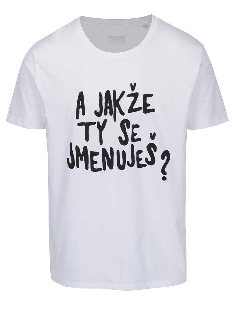 Bílé pánské triko ZOOT Originál A jakže ty se jmenuješ?
