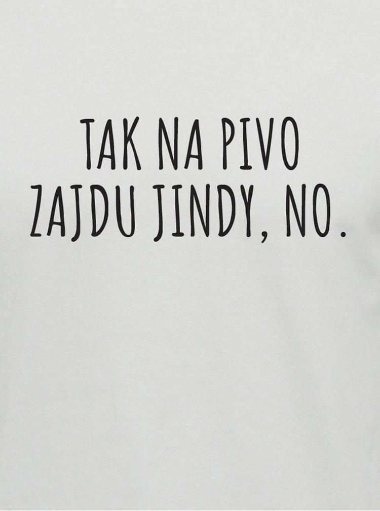 Bílé unisex tričko ZOOT Original Tak na pivo zajdu jindy, no.