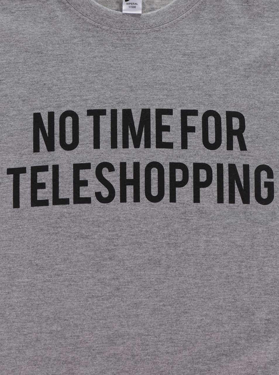 Šedé pánské tričko ZOOT Originál No time for teleshopping