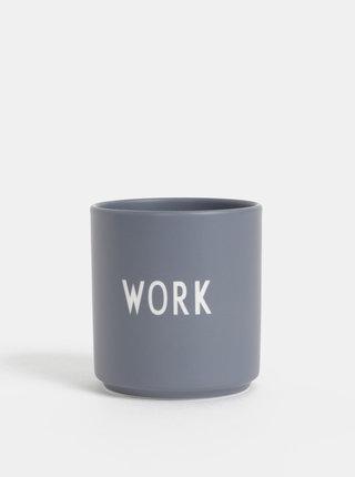 Šedý porcelánový hrnček Design Letters Work 300 ml