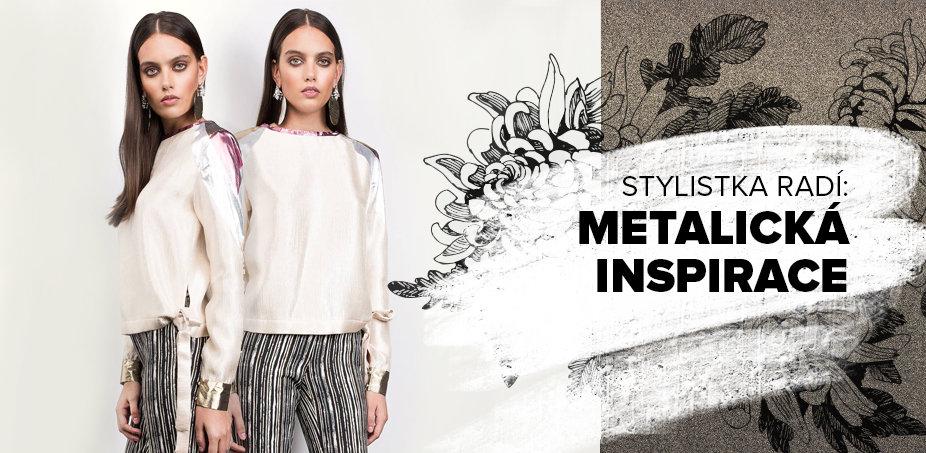 Stylistka radí: Metalická inspirace ♀