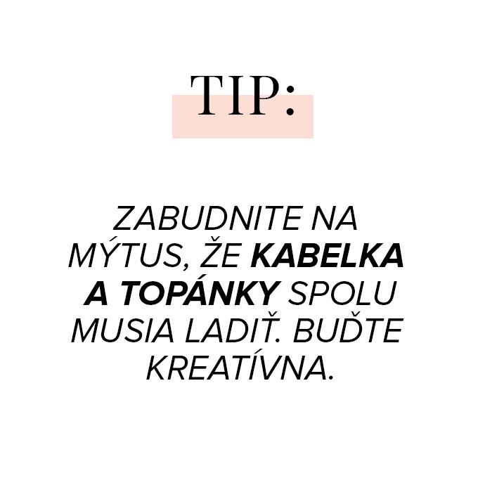 Zabudnite na mýtus , že kabelka a topánky spolu musia ladiť. Buďte kreatívna.
